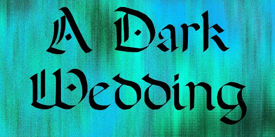 A Dark Wedding Font