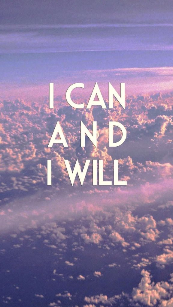 1080 × 1920 i can and i will Motivational iPhone Wallpapers