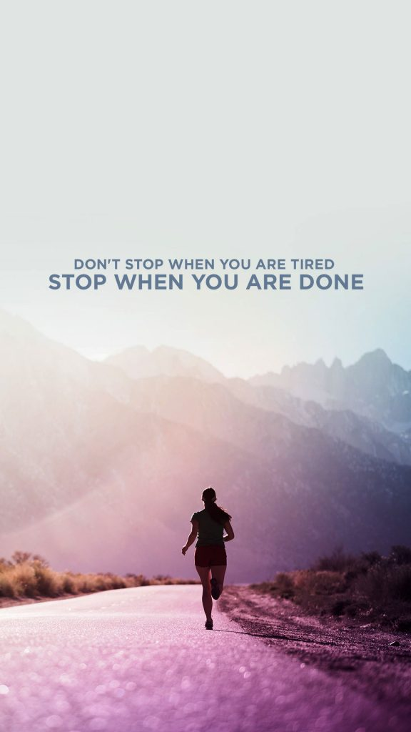 1080 × 1920 Motivational don't stop iPhone HQ Wallpapers